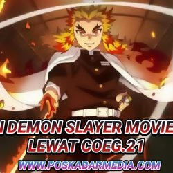 Nonton Demon Slayer Movie Lewat Coeg.21